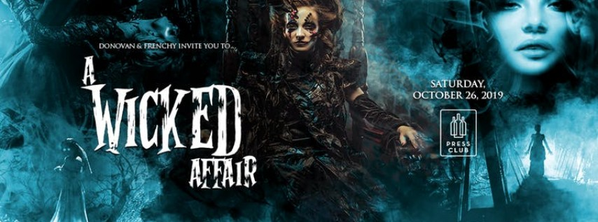 A Wicked Affair: Halloween Party presented by Donovan & Frenchy