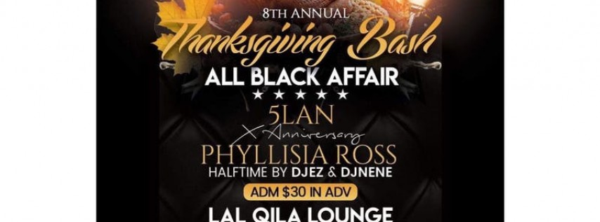 Thanksgiving Bash With 5Lan & Phyllisia Rossss