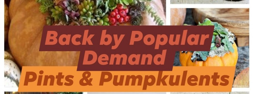 Pints & Pumpkulents - Back by Popular Demand