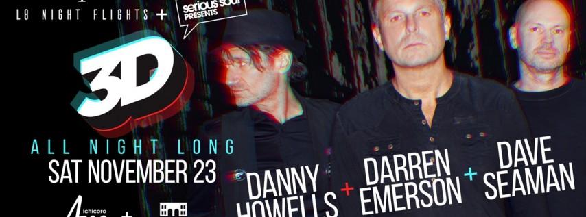 Dave Seaman Danny Howells Darren Emerson (3D) - Busto's BDAY!