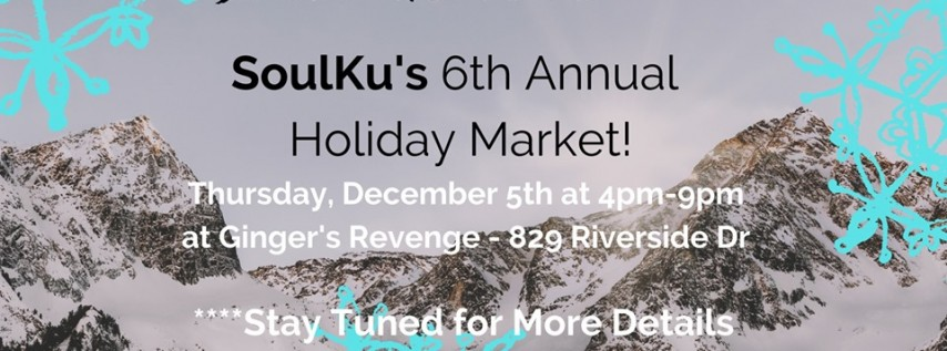 SoulKu's 6th Annual Holiday Market