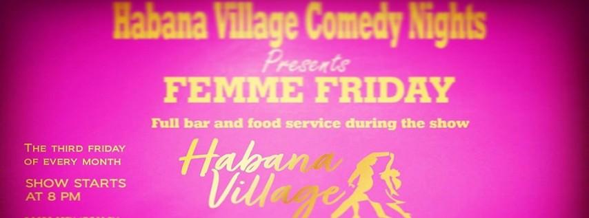 Habana Village Comedy Nights - Femme Friday