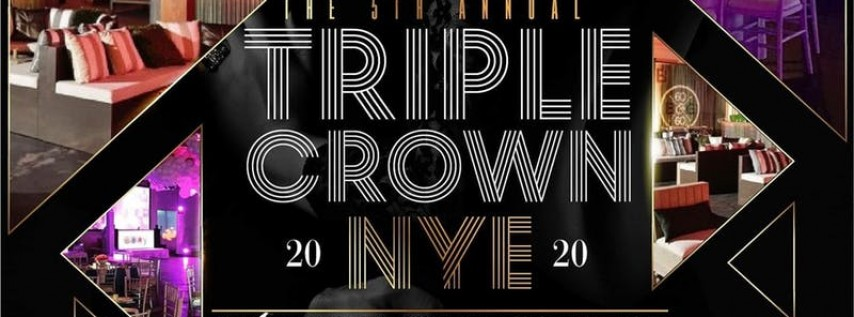 5th Annual Triple Crown NYE 2020 @ Sixty Five Hundred