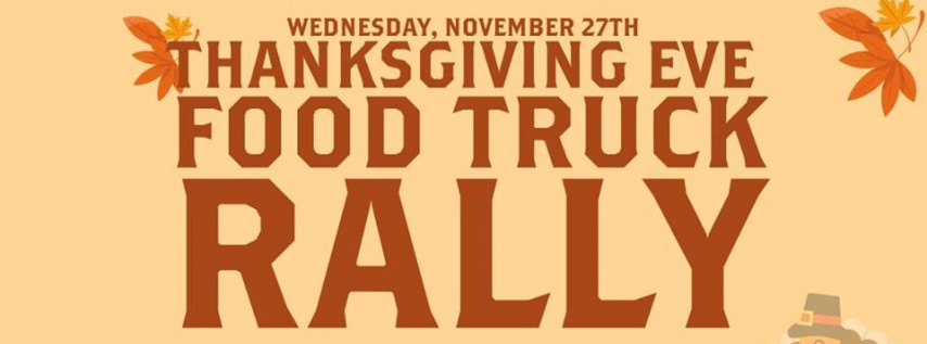 Thanksgiving Eve Food Truck Rally