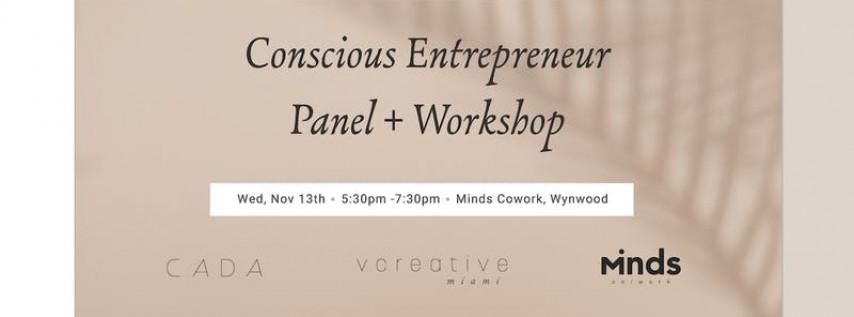 Conscious Entrepreneur Panel + Workshop