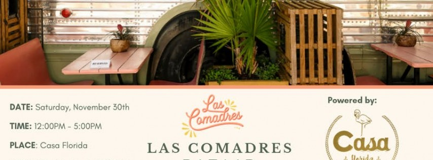 Las Comadres Bazaar: A day of shopping and showcases