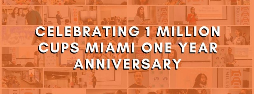 Celebrating 1 Million Cups Miami One Year Anniversary