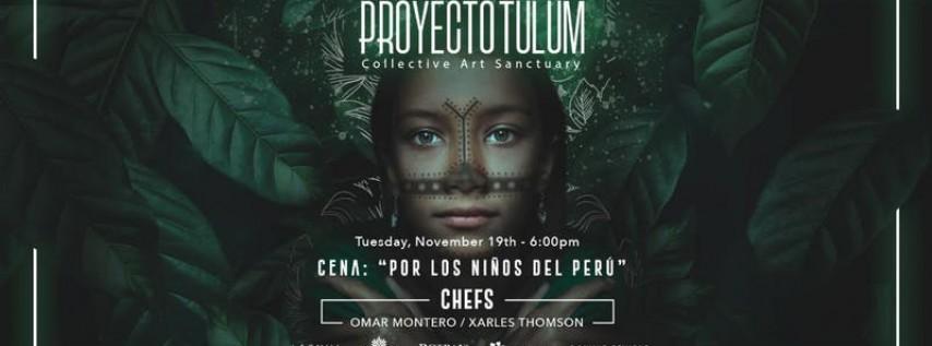 Proyecto Tulum & Asociación Red de Corazon Presents Por Los Niños Del Peru