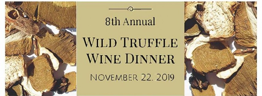 8th Annual Wild Truffle Wine Dinner