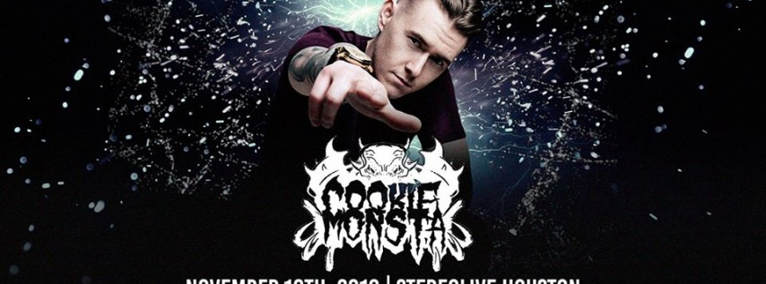 Cookie Monsta - Stereo Live Houston