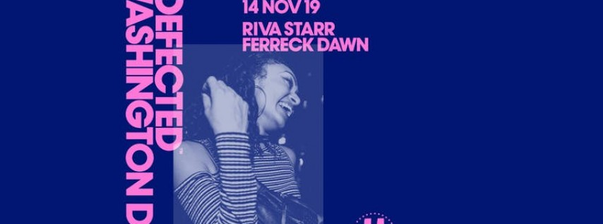 Defected Washington DC — Riva Starr, Ferreck Dawn w/ Jordan