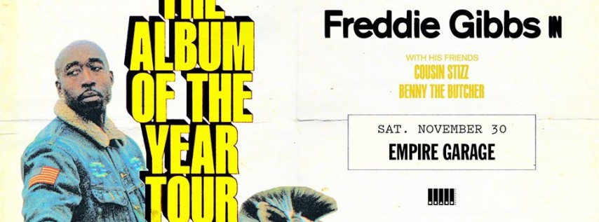 Freddie Gibbs - Album of the Year Tour at Empire 11/30