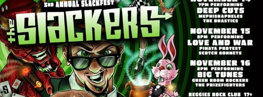 The Slackers Night Three 3rd Annual Slackfest 17+