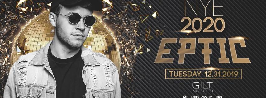 NYE 2020 w/ Eptic at Gilt Nightclub