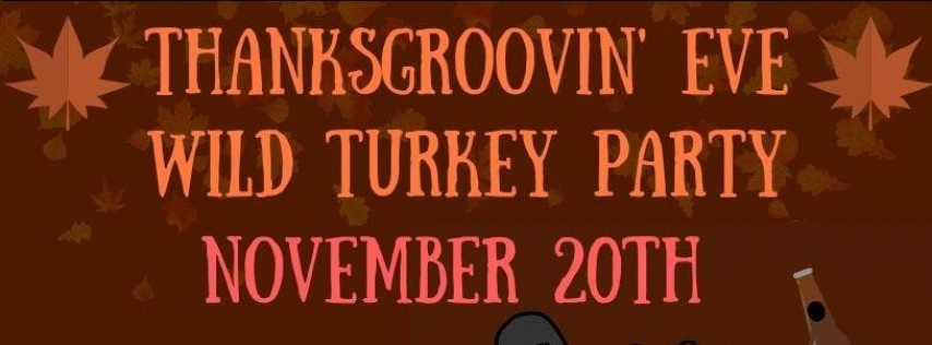 Thanksgiving Eve Wild Turkey Party At The Lansdowne Pub!