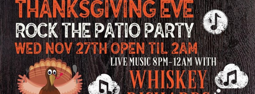 Thanksgiving Eve Rock The Patio with the Whiskey Richards