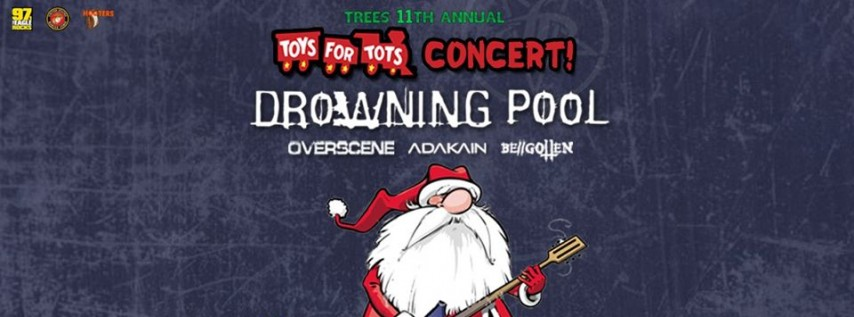 Toys 4 Tots feat: Drowning Pool * Overscene * Adakain & more