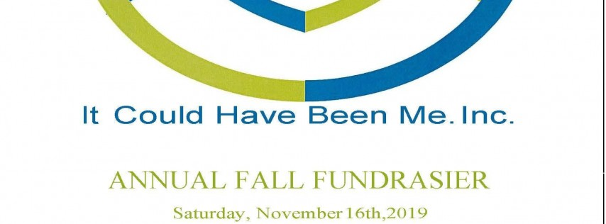 It Could Have Been Me Annual Fall Fundraiser