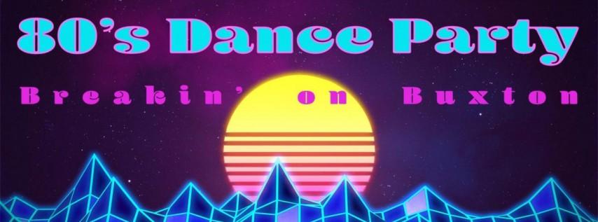 80s Dance Party - Breakin' on Buxton