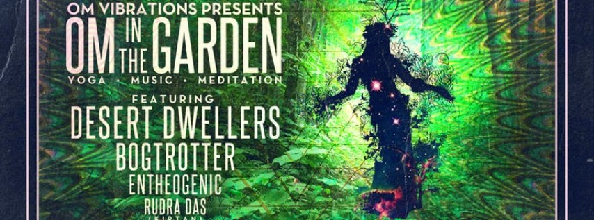 Om Vibrations presents: Om in The Garden