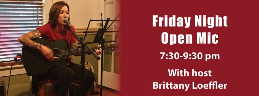 Friday Open Mics With Host Brittany Loeffler