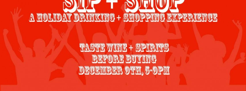 Sip + Shop; A Holiday Drinking and Shopping Experience