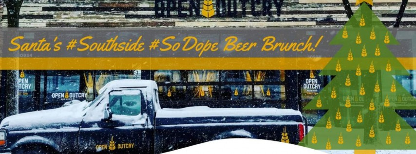 Santa's #Southside SoDope Beer Brunch!