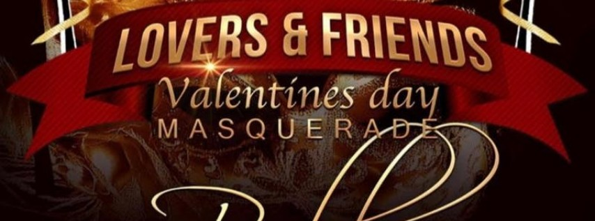 LOVERS & FRIENDS VALENTINE DAY MASQUERADE BALL