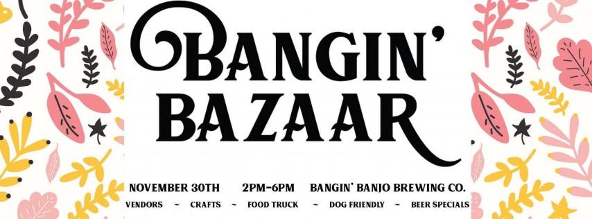 Bangin' Bazaar - Indie Craft Vendors, Craft Beer