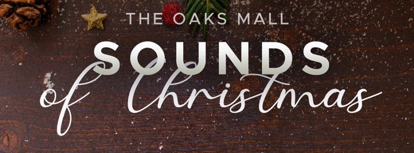 Sounds of Christmas at The Oaks Mall