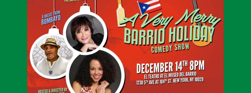 A Very Merry Barrio Holiday Comedy Show