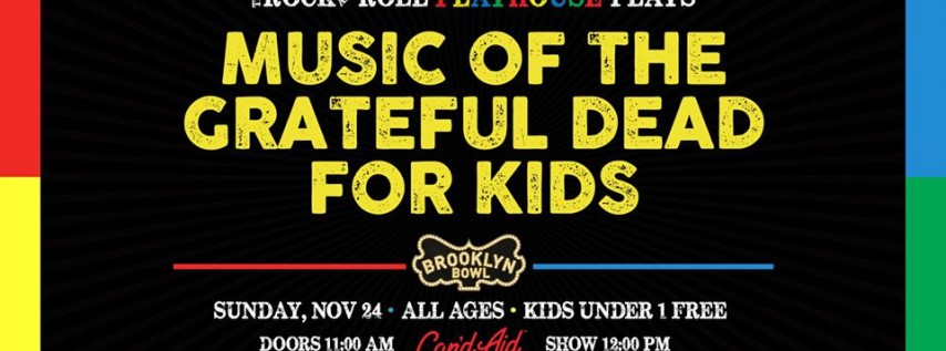 The Rock and Roll Playhouse plays Music of the Grateful Dead for Kids