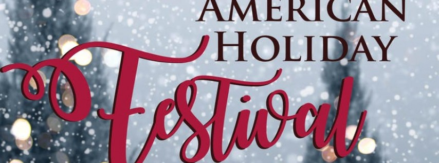 FREE | SATURDAY 8 PM | 2019 American Holiday Festival
