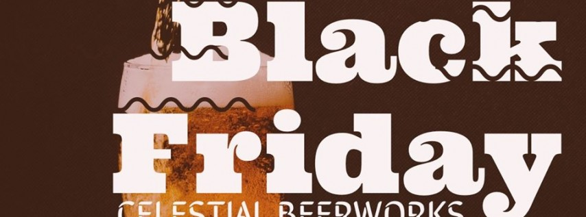 Black Friday at Celestial Beerworks