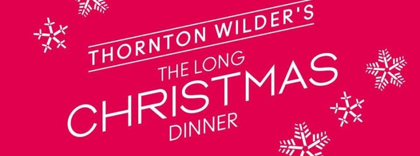 Thorton Wilder's 'The Long Christmas Dinner'
