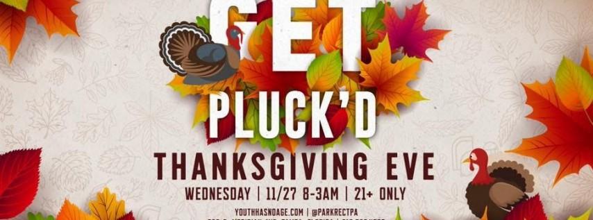 Get Pluck'd - Thanksgiving Eve!