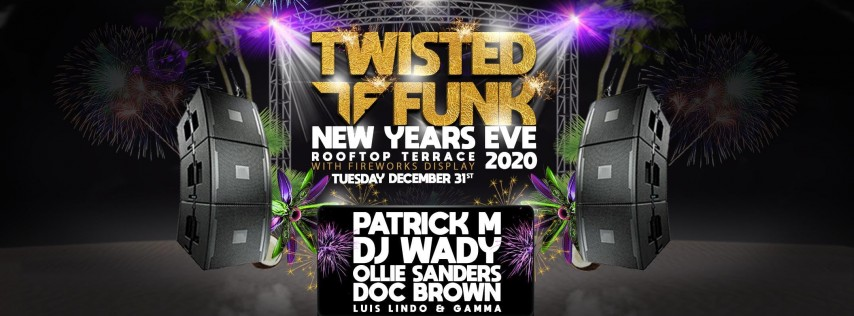 NYE 2020 with Twisted Funk Records