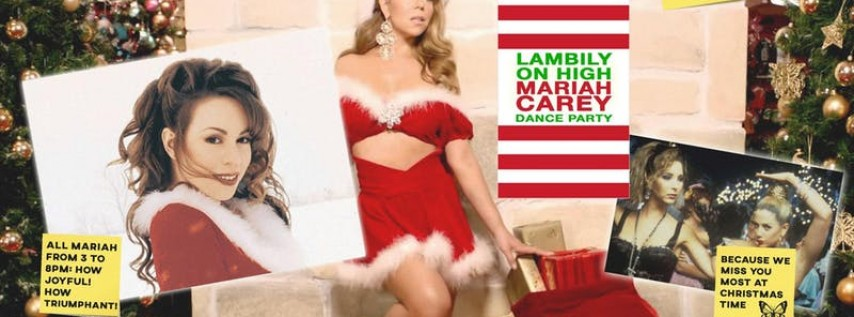 Lambily On High A Mariah Carey Dance Party