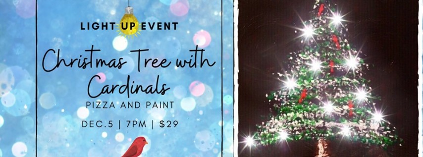 Pizza and Paint - LIGHT UP Christmas Tree with Cardinals