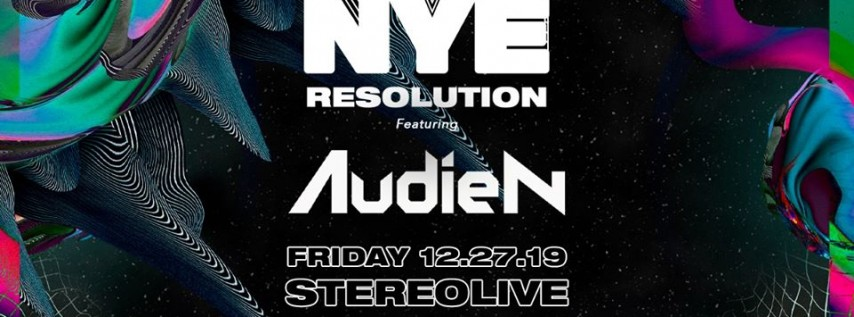 NYE Resolution Feat. Audien - Stereo Live Houston