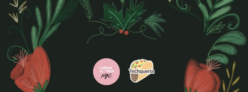 Holiday Mixer with Latinas in Tech NYC and Techqueria