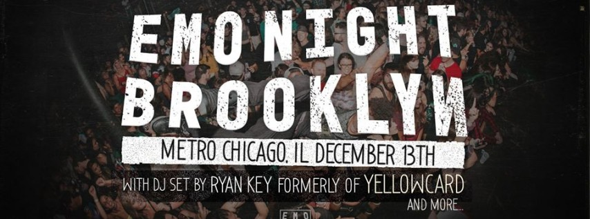 Emo Night Brooklyn: Chicago with Special Guest Ryan Key