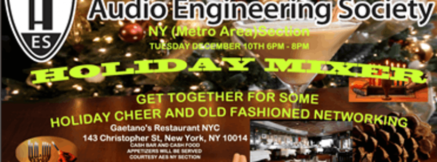 HOLIDAY MIXER / AES NY SECTION / TUESDAY DEC 10TH 6PM-8PM