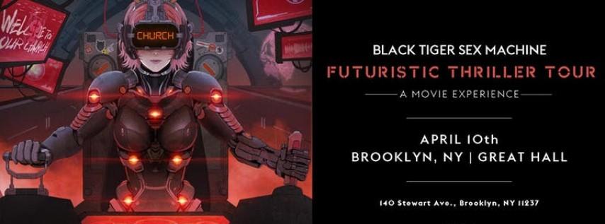 Black Tiger Sex Machine - Futuristic Thriller Tour 19+