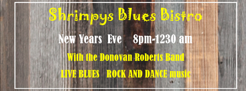 NYE at Shrimpys Blues Bistro!