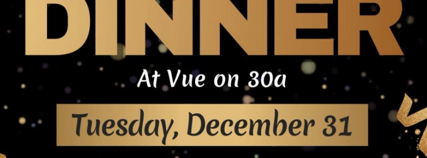 NYE Dinner at Vue on 30a!