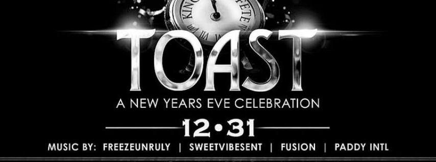 Kings Of Fete Presents 'Toast' A New Years Eve Celebration