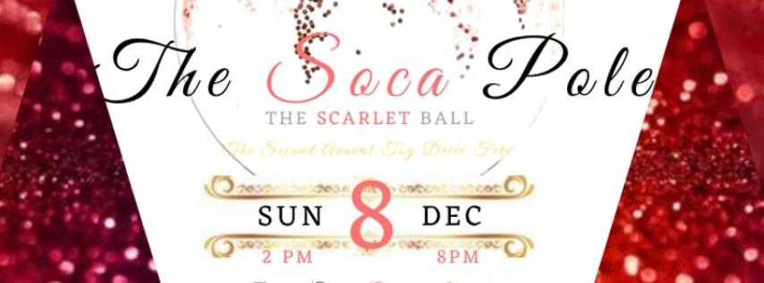 The Soca Pole: The Scarlet Ball