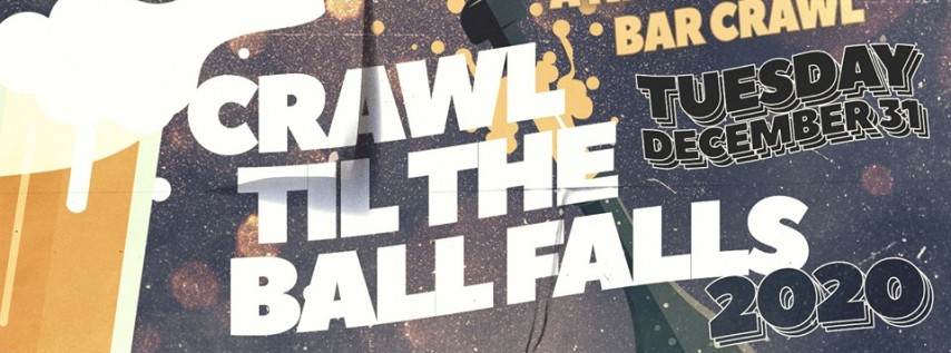 Crawl Til the Ball Falls: Seattle NYE 2020 Bar Crawl