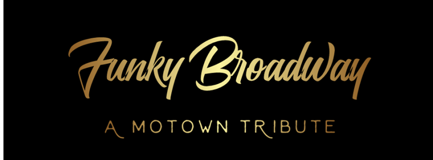 Funky Broadway: A Motown Tribute *Holiday Event!*